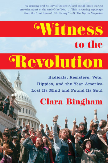 Witness to the Revolution, by Clara Bingham